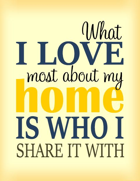 What I love most about my home is who I share it with free printable lds