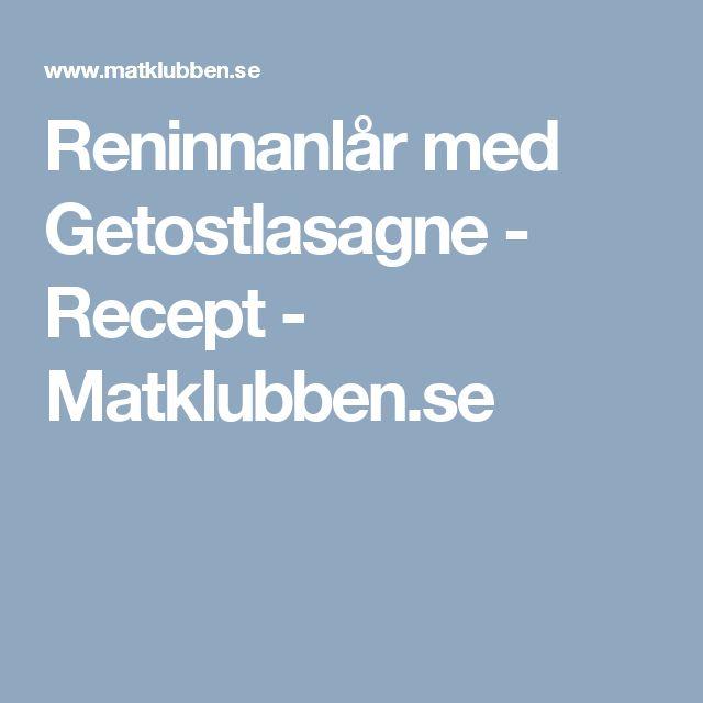 Reninnanlår med Getostlasagne - Recept - Matklubben.se