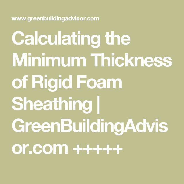 Calculating the Minimum Thickness of Rigid Foam Sheathing | GreenBuildingAdvisor.com +++++