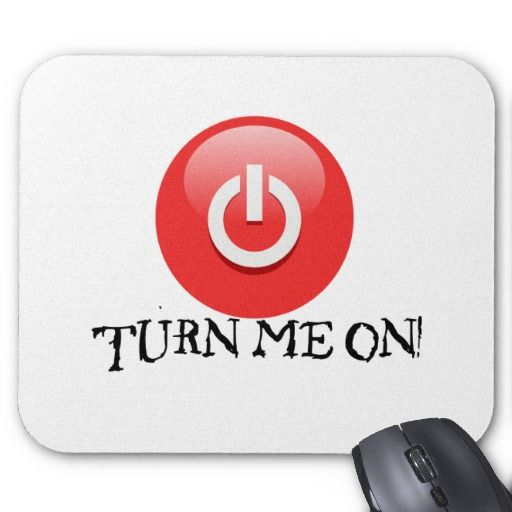 Turn Me On Mouse Pad by shakeoutfittersgeek