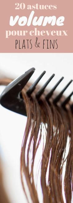 20 astuces et produits pour donner du volume à des cheveux fins et plats !