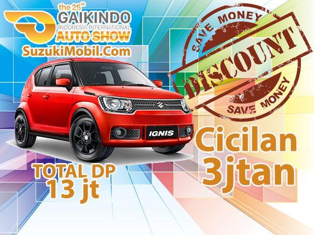 Promo Suzuki Ignis GIIAS 2017 Gaikindo Indonesia International Auto Show 2017 Promo Suzuki Ignis Diskon DP hanya 13 juta dengan Cicilan hanya 3 jutan