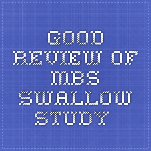 Good review of MBS swallow study