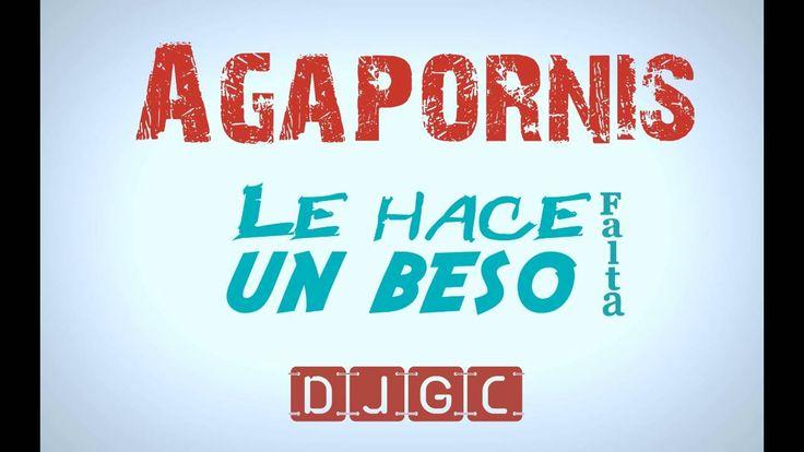 Agapornis | Le Hace Falta un Beso | Dj Gian | Lo nuevo B…