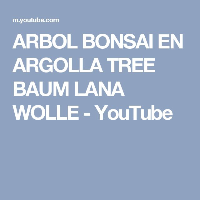 ARBOL BONSAI  EN ARGOLLA TREE  BAUM  LANA WOLLE - YouTube