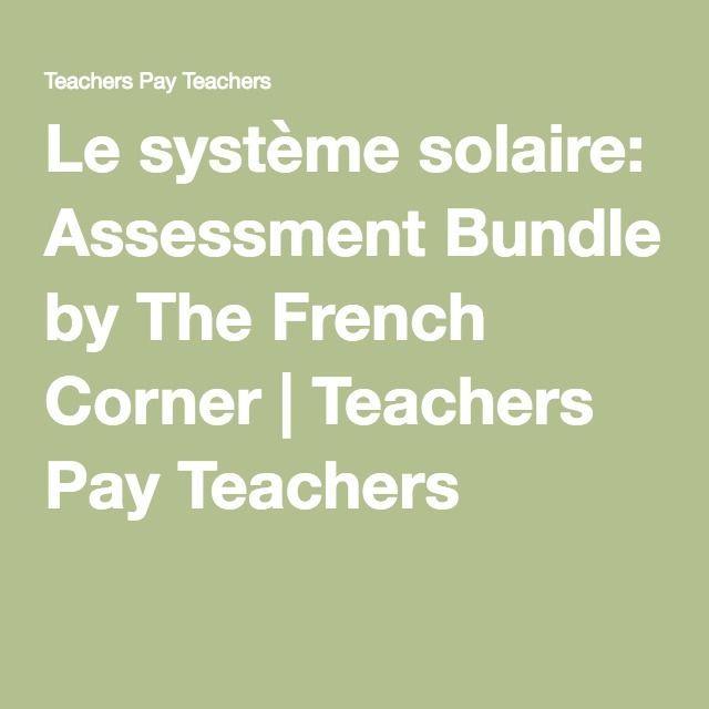 Le système solaire: Assessment Bundle   Quizzes, reviews, and a test for a Solar System unit in Science. All Answer keys are included!