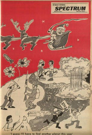 "The Spectrum Edition of the Daily Sundial, campus newspaper at San Fernando Valley State College (now CSUN), December 18, 1968. This cover illustrated wars around the globe with Santa Claus flying overhead. The caption reads ""I guess I'll have to find another planet this year."" CSUN University Digital Archives.: Universe Digital, States Colleges, Clause Flying, Illustrations War, Fernando Valley, Valley States, Men War, Digital Collections, Illustrations Men"