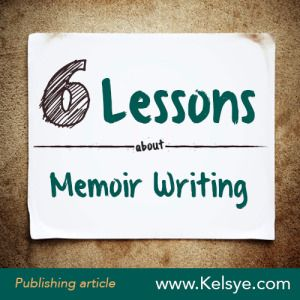 Want to write your memoir? Here are six powerful lessons about memoir writing from bestselling author Abigail Carter.