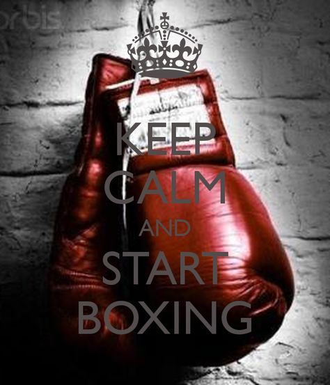 KEEP CALM AND START BOXING - for boxing gloves, mitts, punchbags and more boxing equipment visit http://www.bishopsport.co.uk/boxing.html