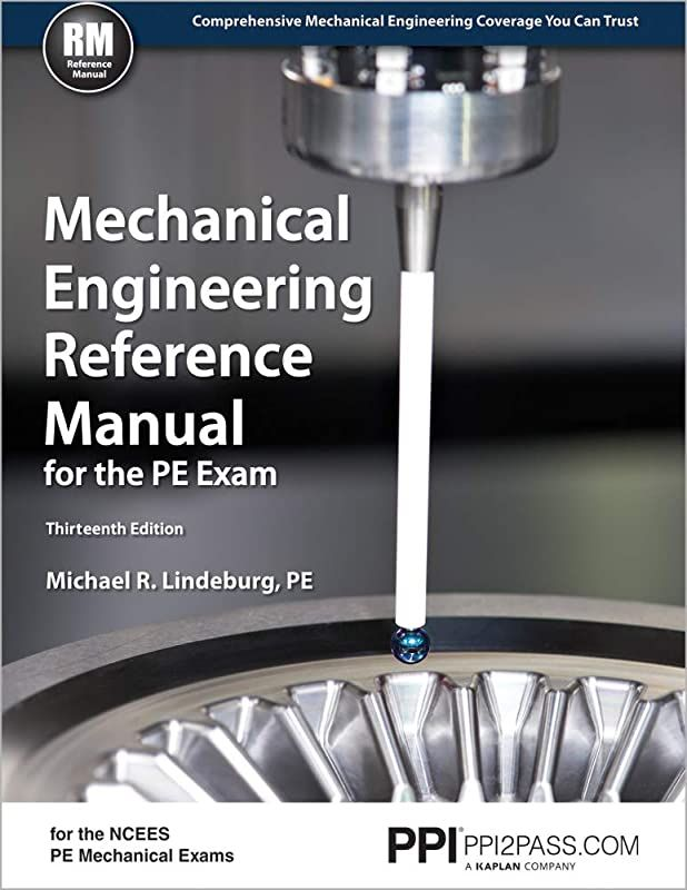 Get Book Mechanical Engineering Reference Manual For The Pe Exam 13th Ed By Michael R Linde Mechanical Engineering Mechanic Mechanical Engineering Career