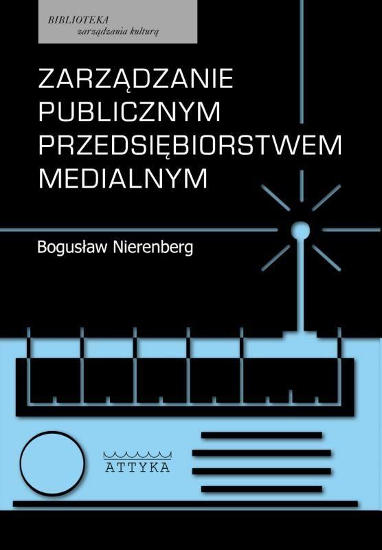 Attyka : Zarządzanie publicznym przedsiębiorstwem medialnym