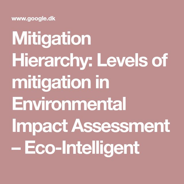 Mitigation Hierarchy: Levels of mitigation in Environmental Impact Assessment – Eco-Intelligent