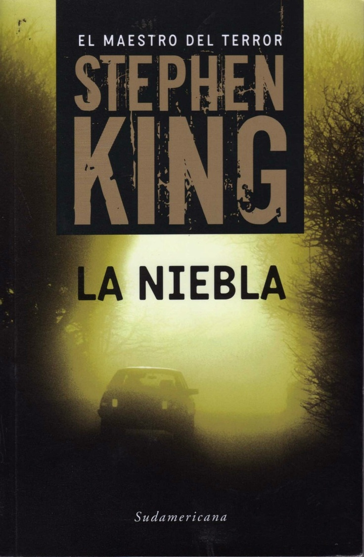 Titulo: La niebla ( the mist ) Autor: Stephen King