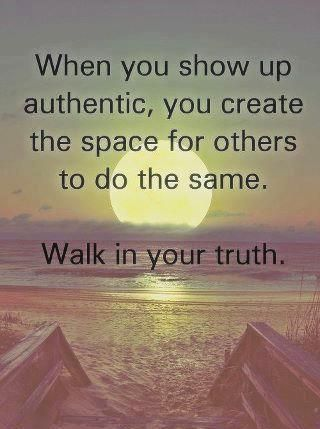walk in your truth                                                       …