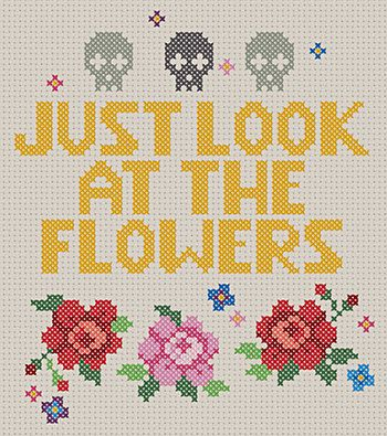 The Walking Dead | Just Look at the Flowers Cross Stitch Pattern | Carol Peletier Quote | PDF Instant Download