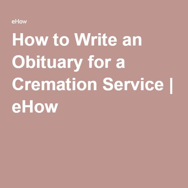 How to Write an Obituary for a Cremation Service | eHow