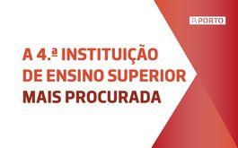 Somos a quarta instituição mais procurada do Ensino Superior — P.PORTO