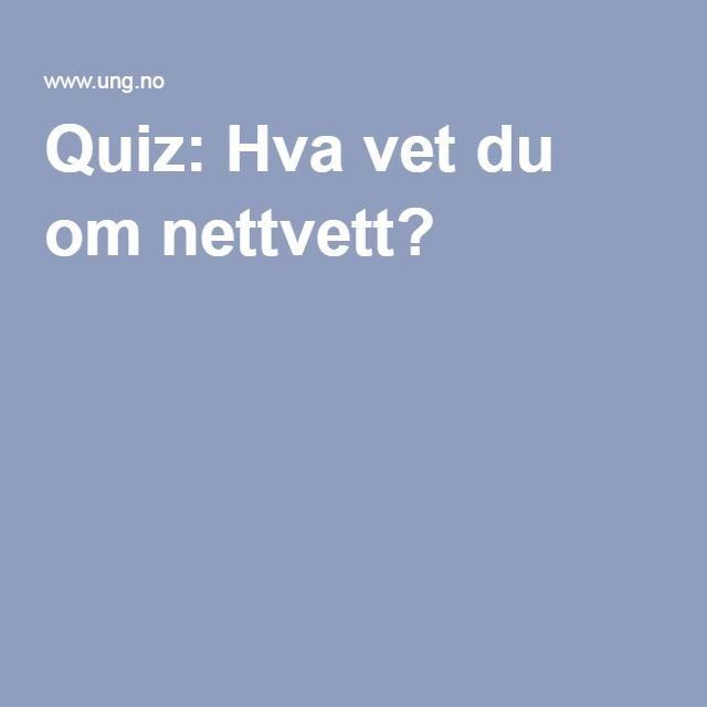 Quiz: Hva vet du om nettvett?