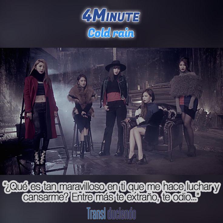 Traducción: #4Minute - #ColdRain   #Crazy #KPop http://transl-duciendo.blogspot.com.au/2015/02/4minute-cold-rain-lluvia-fria.html
