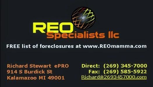 Richard Stewart www.REOmamma.com 269-345-7000 REO Specialists llc Foreclosures, Bank Owned and HUD Homes for sale in southwestern Michigan