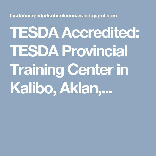 TESDA Accredited: TESDA Provincial Training Center in Kalibo, Aklan,...