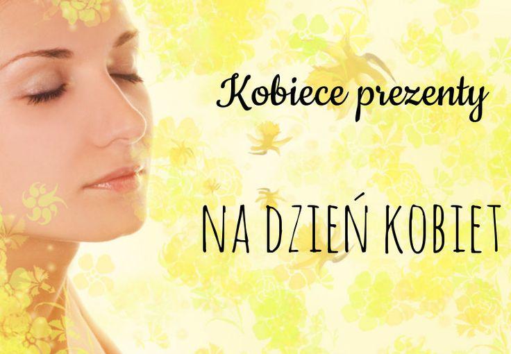 7 kobiecych prezentów na Dzień Kobiet http://www.prezentujeprezenty.pl/2015/03/prezent-na-dzien-kobiet.html
