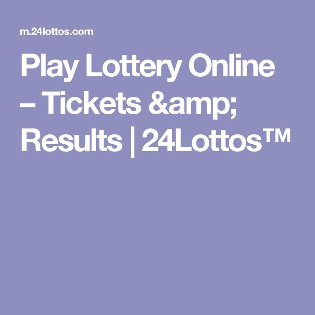 Play Lottery Online – Tickets & Results   24Lottos™