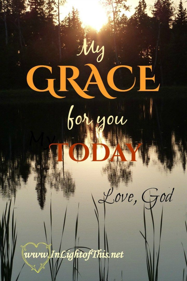 My grace for you today.