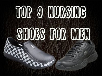 A collection of the most popular shoes for male nurses. - Because dudes need good shoes too!