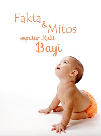 Fakta & Mitos seputar Kulit Bayi :: Facts and Myths about baby's skin :: baby :: Klik untuk info selengkapnya