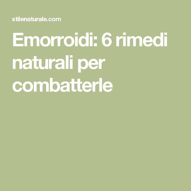 Emorroidi: 6 rimedi naturali per combatterle