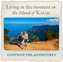 Living in the moment on the Island of Kauai
