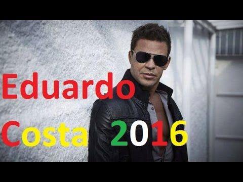 As 15 Melhores Musicas De Eduardo Costa 2016 - YouTube