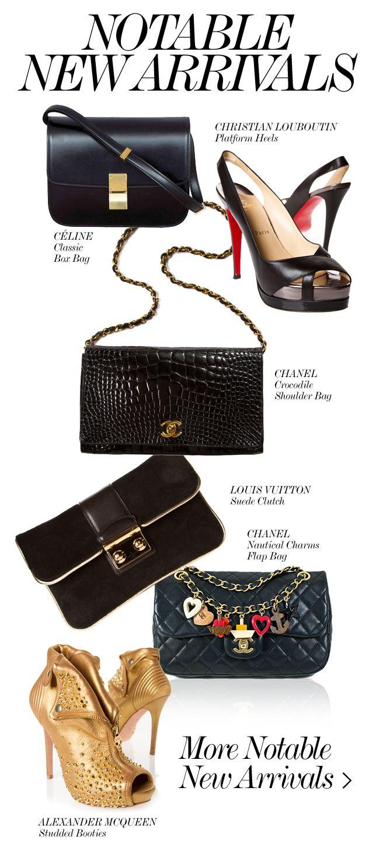 NOTABLE NEW ARRIVALS  //  Shop Christian Louboutin, Chanel, Céline, Louis Vuitton, Alexander McQueen  more.