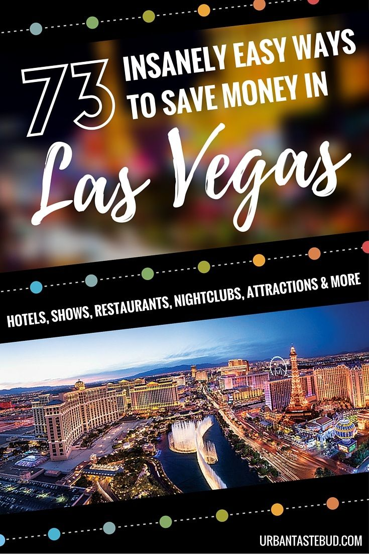 Las Vegas on a Budget: 73 Insanely Easy Ways to Save Money in Vegas