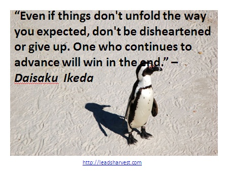 """""""Even if things don't unfold the way you expected, don't"""