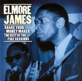 Shake Your Money Maker: The Best of the Fire Sessions [CD]