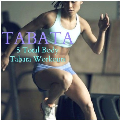 5 Total Body Tabata Workouts.  Tabata training in conjunction with strength training will get you the body you want.