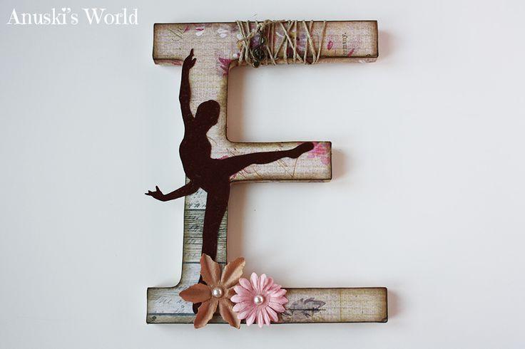 Letra E decorada para Elena - Anuski´s World