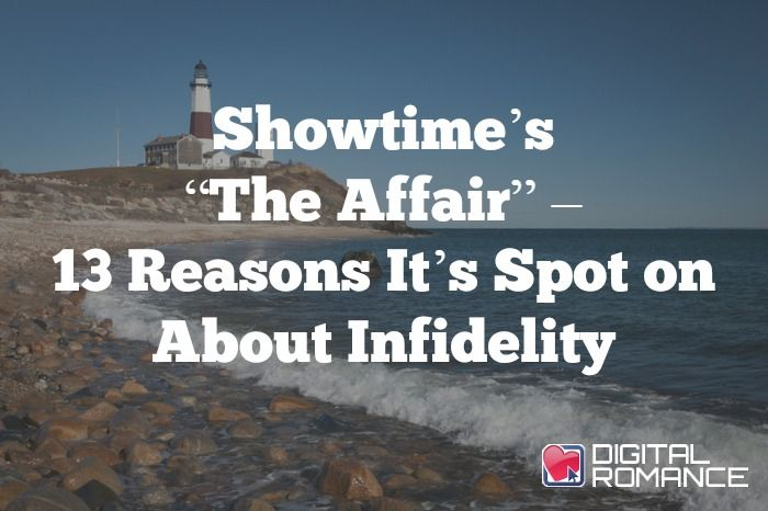 "Showtime's ""The Affair"" – 13 Reasons It's Spot on About Infidelity - If you've also scratched your head wondering how affairs EVER happen, Abby Rodman, LICSW uses Showtime's new series, The Affair, as a Level 101 course in every uncomfortable, painful truth you've ever wanted to know about affairs and the people who have them. (Warning: This content contains spoilers.) #cheating #infidelity #relationships #advice"