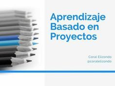 Aprendizaje Basado en Proyectos - Enfoque, Herramientas y Ejemplos | #Presentación #Educación