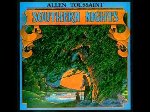"""Southern Nights"" by Allen Toussaint, from the album Southern Nights (1975).    Lyrics:    Southern nights  Have you ever felt a southern night?  Free as a breeze  Not to mention the trees  Whistling tunes that you know and love so    Southern nights  Just as good even when closed your eyes  I apologize to anyone who can truly say  That he has found a better..."