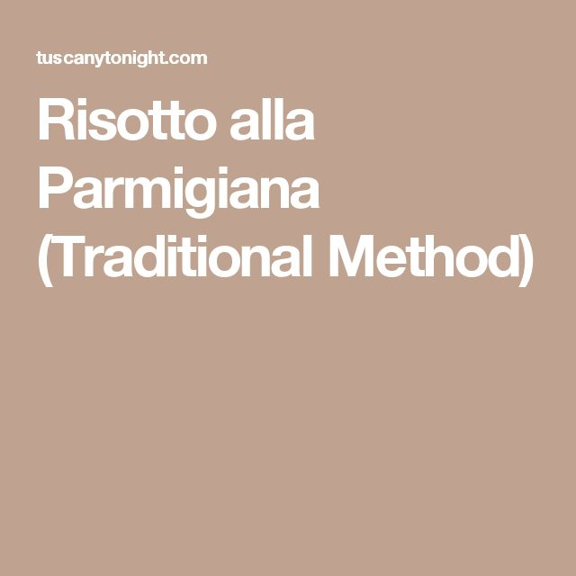 Risotto alla Parmigiana (Traditional Method)