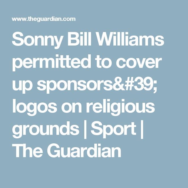 Sonny Bill Williams permitted to cover up sponsors' logos on religious grounds | Sport | The Guardian