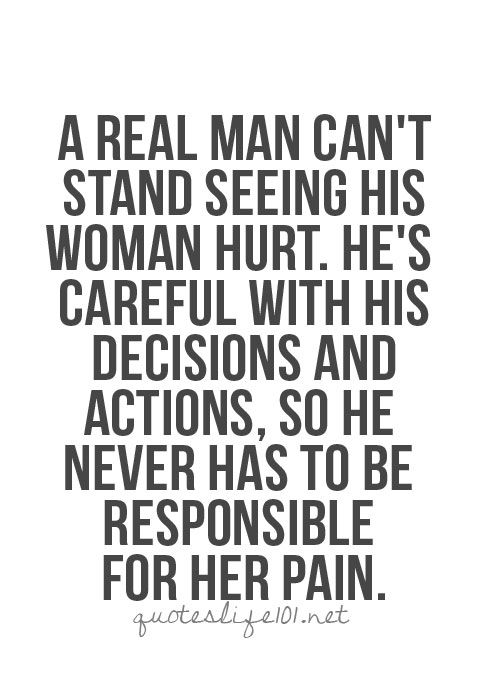A real man can't stand seeing his woman hurt...