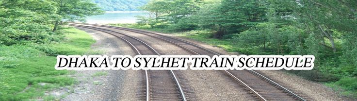 If you are ready to start Dhaka to Sylhet Train Journey, this post will help you to get the Dhaka To Sylhet Train Schedule. I have take care of Bangladesh railway schedule. I have added Dhaka to Sylhet train ticket price 2018 for the help of the passenger. By this , you can make a comfortable journe