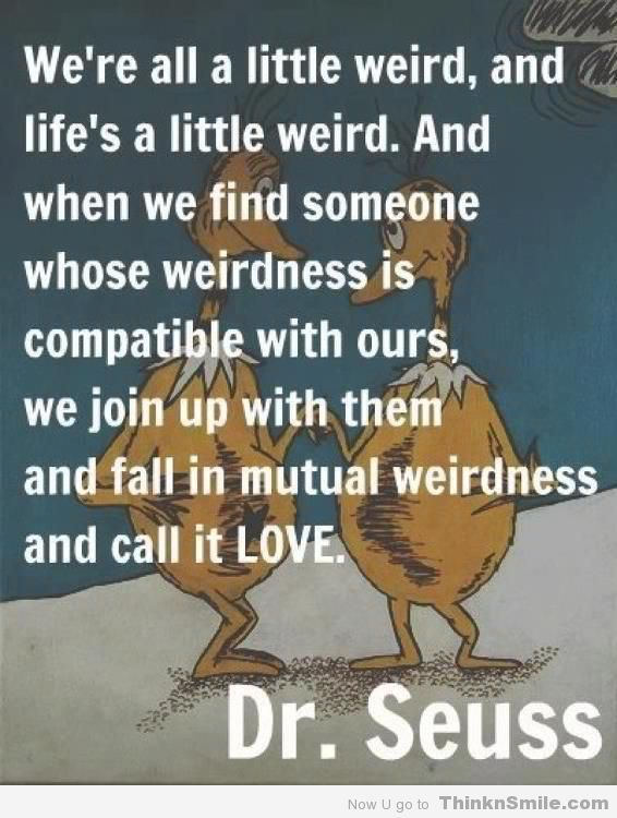 Dr Suess one of my favorite quotes. I love me some sneetches,