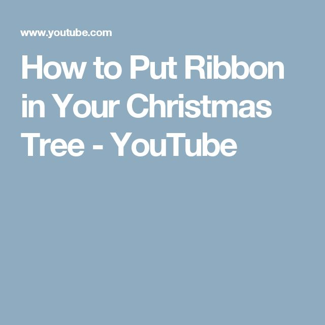 How to Put Ribbon in Your Christmas Tree - YouTube