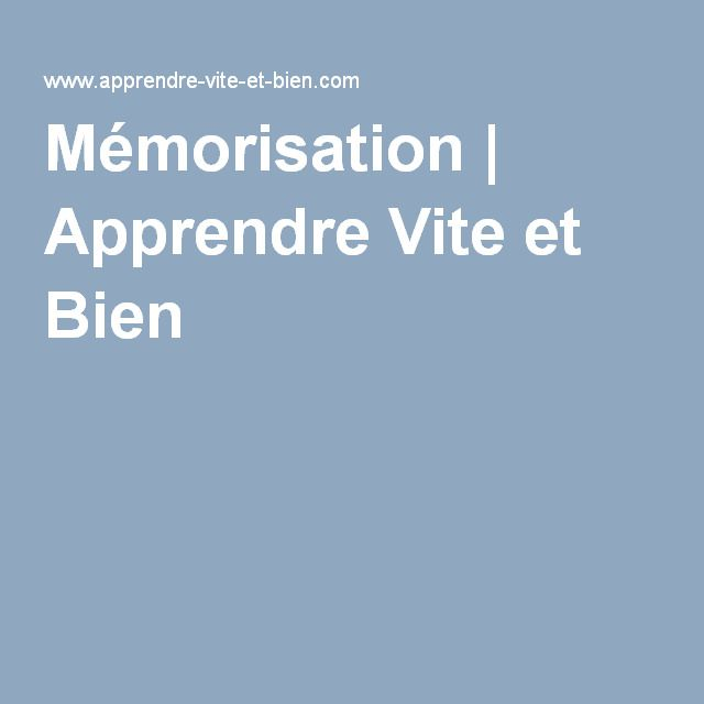 Mémorisation | Apprendre Vite et Bien