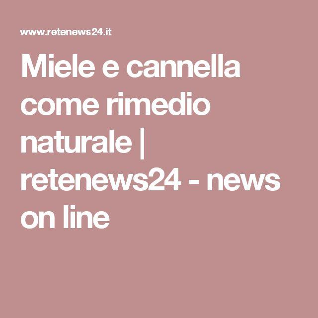 Miele e cannella come rimedio naturale | retenews24 - news on line